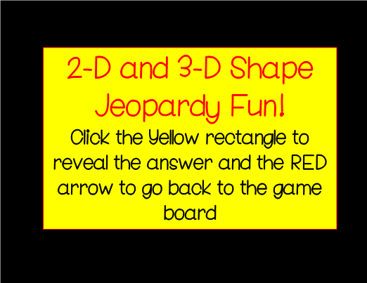 2-D and 3-D Shapes Jeopardy Game!