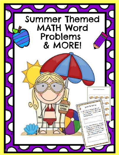 Summer Math Themed Word Problems & More!